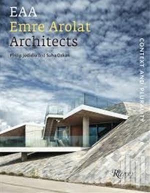 EAA Emre Arolat Architects: Context and Plurality (Ciltli)