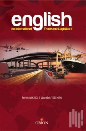 Orion Kitabevi | English For International Trade and Logistics | Fehim