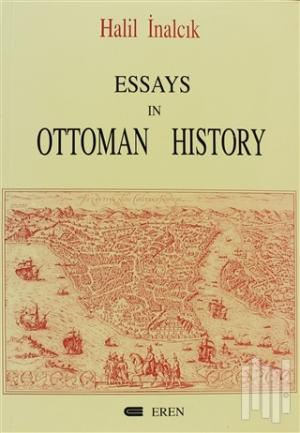 Essays In Ottoman History