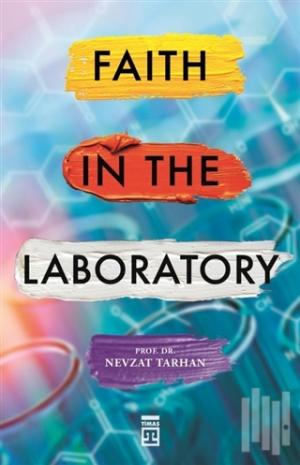 Faith in the Laboratory | Nevzat Tarhan | kitapambari.com