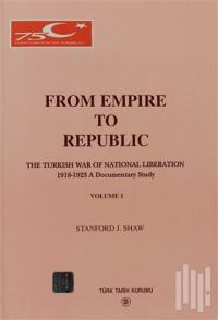 Stanford J. Shaw From Empire to Republic Volume 1 / The Turkish War of