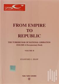 Stanford J. Shaw From Empire to Republic Volume 2 / The Turkish War of