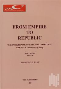 Stanford J. Shaw From Empire To Republic Volume 3 Part:1 / The Turkish