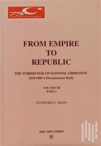 Stanford J. Shaw From Empire To Republic Volume 3 Part: 2 The Turkish