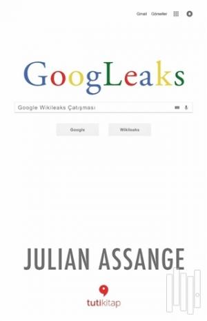 Tuti Kitap | Googleaks | Julian Assange