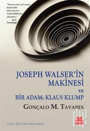 Joseph Walser'in Makinesi ve Bir Adam: Klaus Klump