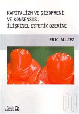 Kapitalizm ve Şizofreni ve Konsensüs / Capitalism and Schizophrenia an