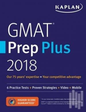 Kaplan GMAT Prep Plus 2018: 6 Practice Tests + Proven Strategies + Online + Video + Mobile