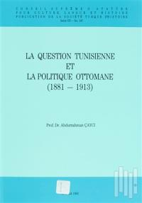 La Question Tunisienne et La Politique Ottomane
