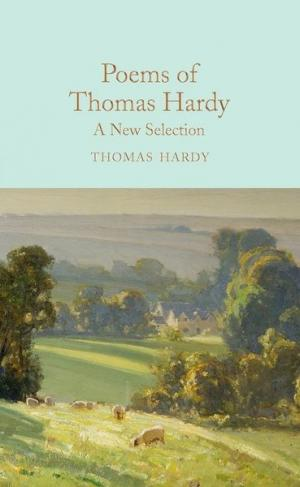 Poems of Thomas Hardy: A New Selection (Macmillan Collector's Library)