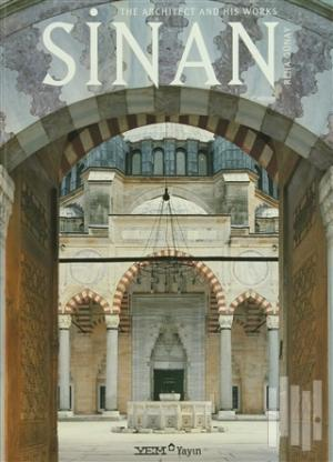 Sinan - The Architect and His Works