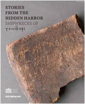 Storeis From The Hidden Harbor: Shipwrecks Of Yenikapı I