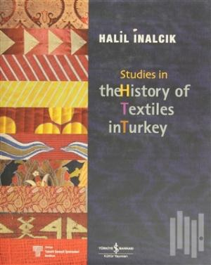 Halil İnalcık Studies in the History of Textiles (Ciltli) | kitapambar