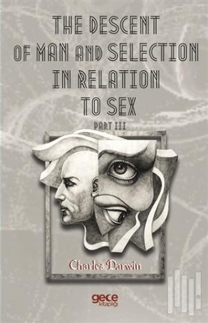 The Descent Of Man And  Selection In Relation To Sex Part 3