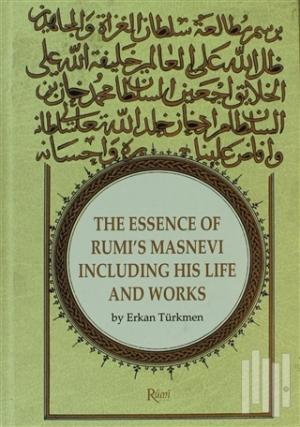 The Essence Of Rumi's Masnevi Including His Life And Works (Ciltli)