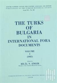 Bilal N. Şimşir The Turks Of Bulgaria In International Fora Documents