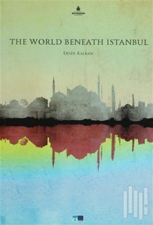 The World Beneath İstanbul