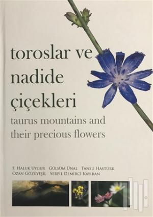Toroslar ve Nadide Çiçekleri - Taurus Mountains and Their Precious Flowers (Ciltli)