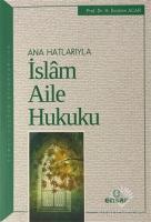 Ana Hatlarıyla İslam Aile Hukuku