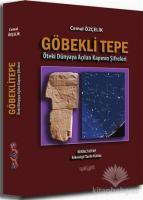 Göbekli Tepe: Öteki Dünyaya Açılan Kapının Şifreleri