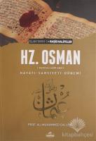 3. Halife Hz. Osman Hayatı Şahsiyeti ve Dönemi