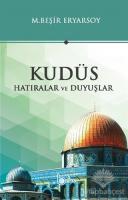 Kudüs - Hatıralar ve Duyuşlar