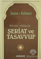 Mektubat-ı Rabbani'de Şeriat ve Tasavvuf (Ciltli)