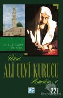 Üstad Ali Ulvi Kurucu Hatıralar 1