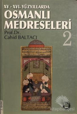 15 - 16. Yüzyıllarda Osmanlı Medreseleri 2 Cahid Baltacı