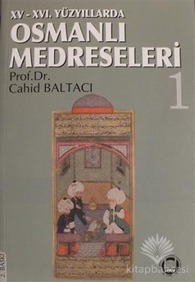 15.-16. Yüzyıllarda Osmanlı Medreseleri Cilt: 1