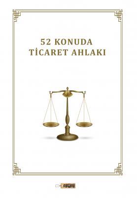 52 KONUDA TİCARET AHLAKI Naşit Tutar