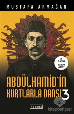 Abdülhamid'in Kurtlarla Dansı - 3