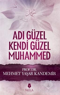 Adı Güzel Kendi Güzel Muhammed (Sallallahü Aleyhi ve Sellem)