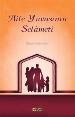 Aile Yuvasının Selameti Özkan Yaman