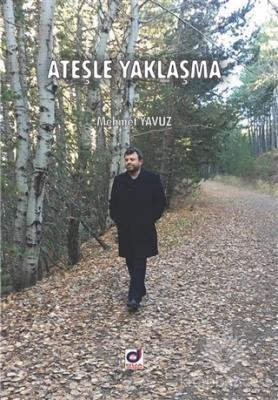 Ateşle Yaklaşma %40 indirimli Mehmet Yavuz
