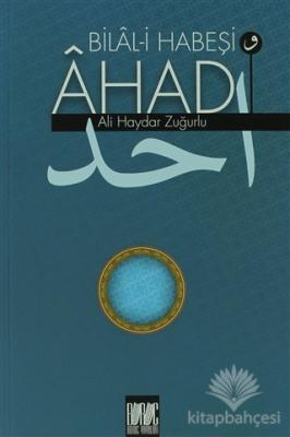 Bilal-i Habeşi ve Ahad