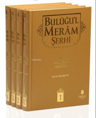 Buluğu'l Meram Şerhi (4 Cilt, Takım) Nureddin Itr