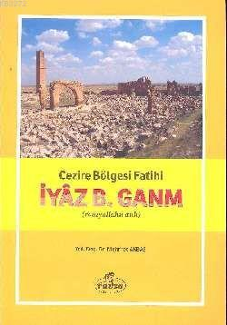 Cezire Bölgesi Fatihi İyaz B. Ganm (r.a.)
