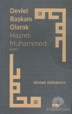 Devlet Başkanı Olarak Hz. Muhammed (S.a.v)