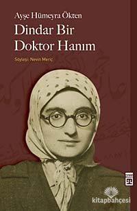 Dindar Bir Doktor Hanım Ayşe Hümeyra Ökten