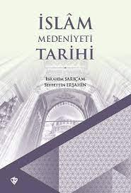 İslam Medeniyeti Tarihi Seyfettin Erşahin