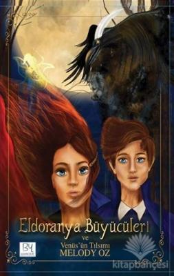 Eldoranya Büyücüleri ve Venüs'ün Tılsımı