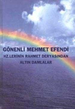 RAHMET DERYASINDAN ALTIN DAMLALAR Gönenli Mehmet Efendi
