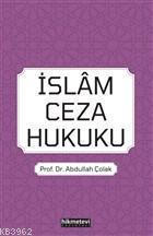 İslam Ceza Hukuku Abdullah Çolak