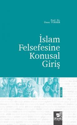İslam Felsefesine Konusal Giriş Ömer Türker