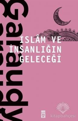 İslam ve İnsanlığın Geleceği Roger Garaudy