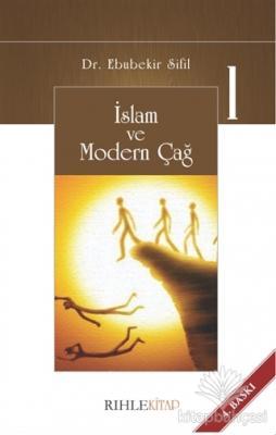İslam ve Modern Çağ 1 Ebubekir Sifil