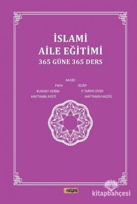 İslami Aile Eğitimi(365 Güne 365 Ders) Kolektif