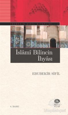 İslami Bilincin İhyası Ebubekir Sifil