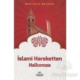 İslami Hareketten Halkımıza Mustafa Meşhur